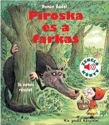 Piroska és a farkas Mese tréfás hangokkal és zenével Kis zenélő könyveim