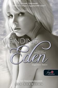 Mia Sheridan - Finding Eden - Megtalálni Edent (A szerelem csillagjegyében 6.)