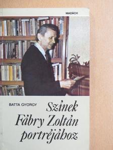Batta György - Színek Fábry Zoltán portréjához [antikvár]