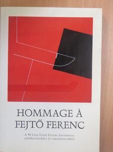 Pomogáts Béla - Hommage á Fejtő Ferenc [antikvár]