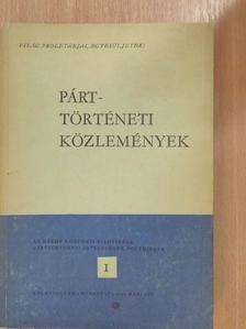 Berend T. Iván - Párttörténeti Közlemények 1970. március [antikvár]