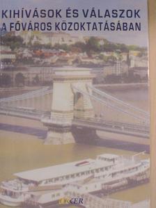 Dr. Demszky Gábor - Kihívások és válaszok a főváros közoktatásában [antikvár]