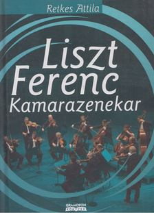 Retkes Attila - Liszt Ferenc Kamarazenekar [antikvár]