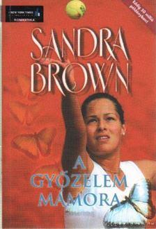 Sandra Brown - A győzelem mámora [antikvár]