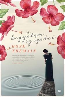 Rose Tremain - A kegyelem szigetei [eKönyv: epub, mobi]