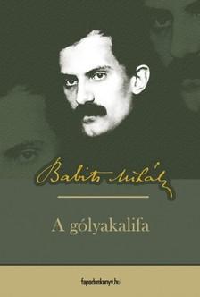 Babits Mihály - A gólyakailfa [eKönyv: epub, mobi]