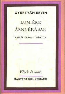 Gyertyán Ervin - Lumiére árnyékában [antikvár]