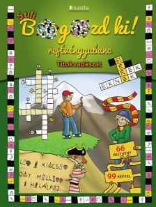 DI-454111 - SULI BOGOZD KI! REJTVÉNYGUBANC - TITOKVADÁSZAT