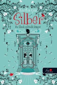 Kerstin Gier - Silber - Az álmok második könyve (Silber 2.) - PUHA BORÍTÓS