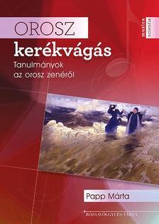 Papp Márta - Orosz kerékvágás - Tanulmányok az orosz zenéről