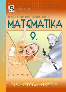 BARÁNÉ LUKÁCS ERIKA - MATEMATIKA 9. - SZAKISKOLÁK RÉSZÉRE