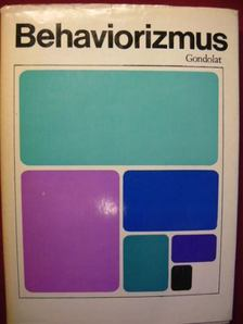 KARDOS LAJOS - Behaviorizmus [antikvár]