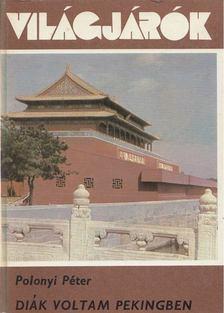 Polonyi Péter - Diák voltam Pekingben [antikvár]