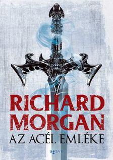 Richard Morgan - Az acél emléke [antikvár]