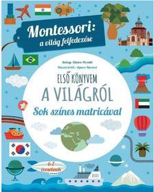 ELSŐ KÖNYVEM A VILÁGRÓL Montessori: a világ felfedezése