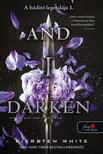 Kiersten White - And I Darken - Lada Drakul: egy sötét lélek (A hódító legendája 1.)