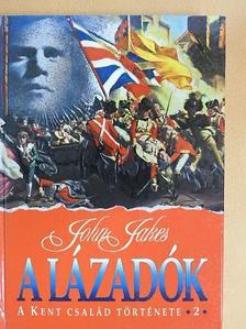 John Jakes - A lázadók [antikvár]