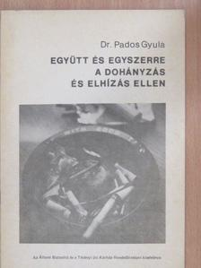 Dr. Pados Gyula - Együtt és egyszerre a dohányzás és elhízás ellen [antikvár]