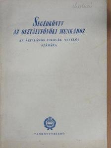 Bakonyi Pál - Segédkönyv az osztályfőnöki munkához [antikvár]