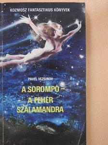 Pavel Vezsinov - A sorompó/A fehér szalamandra [antikvár]