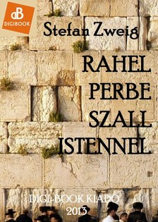 Stefan Zweig - Ráhel perbe száll Istennel [eKönyv: epub, mobi]
