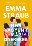 Emma Straub - Nem vagyunk már gyerekek [eKönyv: epub, mobi]