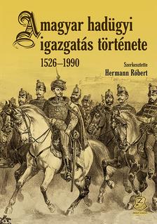 A magyar hadügyi igazgatás története 1526 - 1990