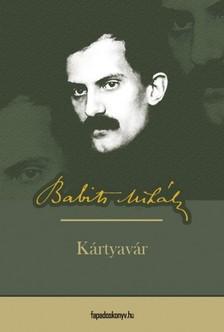 Babits Mihály - Kártyavár [eKönyv: epub, mobi]
