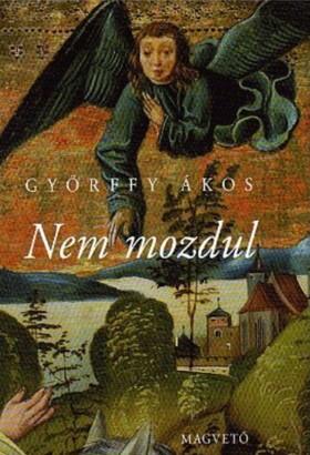 Győrffy Ákos - NEM MOZDUL