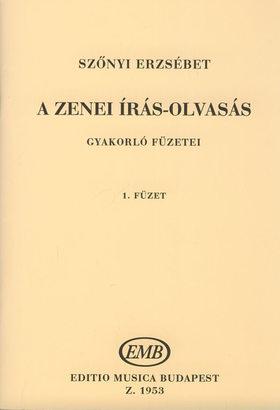 SZŐNYI ERZSÉBET - A ZENEI ÍRÁS-OLVASÁS GYAKORLÓ FÜZETEI 1. (1-30.LECKÉIG)