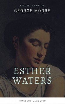 Moore George - Esther Waters [eKönyv: epub, mobi]