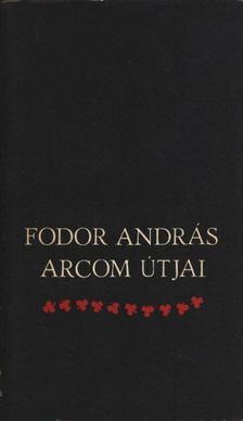 Fodor András - Arcom útjai [antikvár]