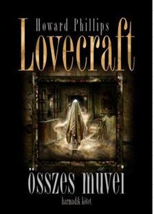 Howard Phillips Lovecraft - Howard Phillips Lovecraft összes művei III.