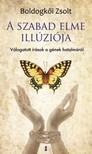 BOLDOGKŐI ZSOLT - A szabad elme illúziója - Válogatott írások a gének hatalmáról [eKönyv: epub, mobi]