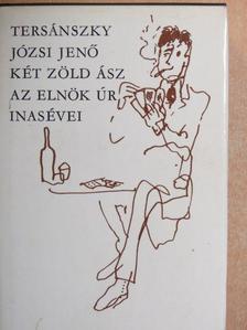 Tersánszky Józsi Jenő - Két zöld ász/Az elnök úr inasévei [antikvár]