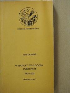 Illés Lajosné - A szovjet pedagógia története 1917-1972 [antikvár]