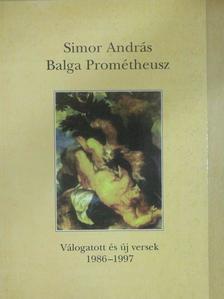 Simor András - Balga Prométheusz (dedikált példány) [antikvár]