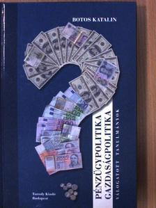 Botos Katalin - Pénzügypolitika - gazdaságpolitika [antikvár]
