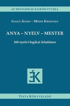 Galló Ágnes, Mózes Krisztián - Anya - nyelv - mester