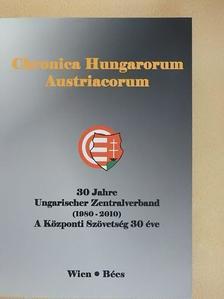 András Imre - Chronica Hungarorum Austriacorum - Festschrift zum 30jährigen Bestehen des Zentralverbandes Ungarischer Vereine und Organisationen in Österreich 1980-2010 [antikvár]