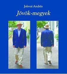 Jolsvai András - Jövök-megyek