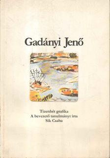 Sík Csaba - Gadányi Jenő: Tizenhét grafika [antikvár]