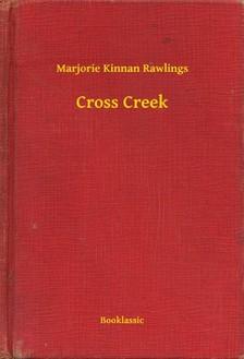 Kinnan Rawlings Marjorie - Cross Creek [eKönyv: epub, mobi]