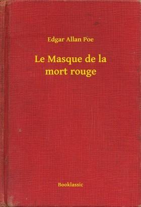 Edgar Allan Poe - Le Masque de la mort rouge [eKönyv: epub, mobi]