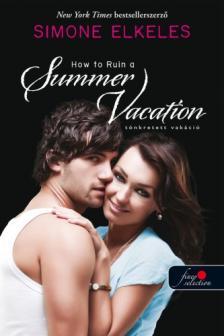 Simone Elkeles - Tönkretett vakáció (Hogyan tegyük tönkre 1.)