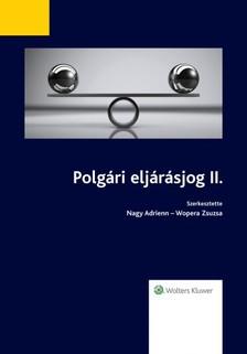 Wopera Zsuzsa (szerk.) Nagy Adrienn - - Polgári eljárásjog II. [eKönyv: epub, mobi]