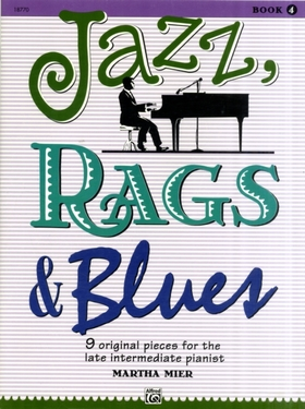 MIER, MARTHA - JAZZ RAGS  & BLUES 9 ORIGINAL PIECES FOR THE LATE INTERMEDIATE PIANIST