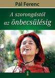 Pál Ferenc (Feri atya) - A szorongástól az önbecsülésig [eKönyv: epub, mobi]