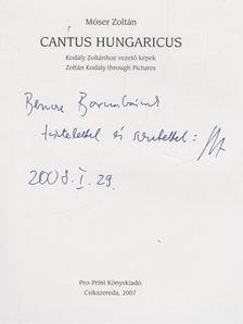 Móser Zoltán - Cantus Hungaricus (dedikált) [antikvár]