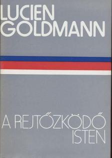 Goldmann, Lucien - A rejtőzködő isten [antikvár]